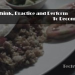 How To Think, Practice and Perform To Become a Cook