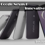 The New Google Nexus 6 Innovative Phablet: Price and Specifications