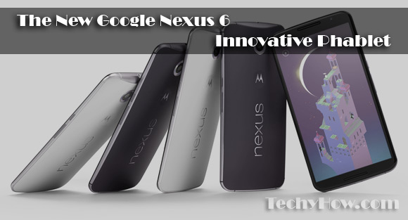 techyhow.com-The-New-Google-Nexus-6-Innovative-Phablet