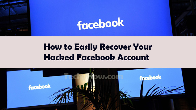 How to Easily Recover Your Hacked Facebook Account